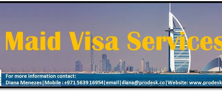 For Maid Visa Services in Dubai, Call PRO Desk @ +971 5639 16954 !