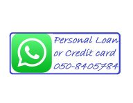 Credit Card & Personal Loans call 050 8405784
